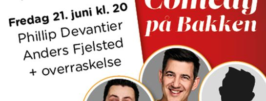 Bakken Underholdning Comedy paa Bakken 21 juni spot program
