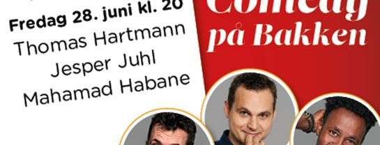 Bakken Underholdning Comedy paa Bakken 28 juni spot program